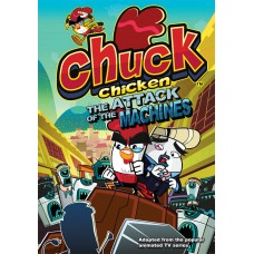 Chuck Chicken- THE ATTACK OF THE MACHINES
