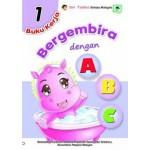 BUKU KERJA BERGEMBIRA DENGAN ABC 1